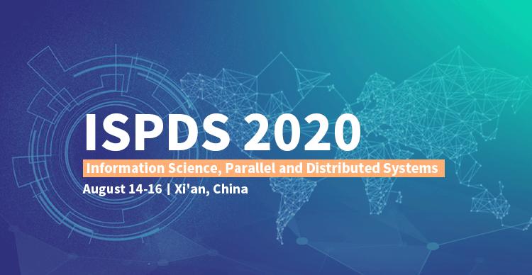 2020年信息科学与并行、分布式处理国际学术会议(ISPDS2020)